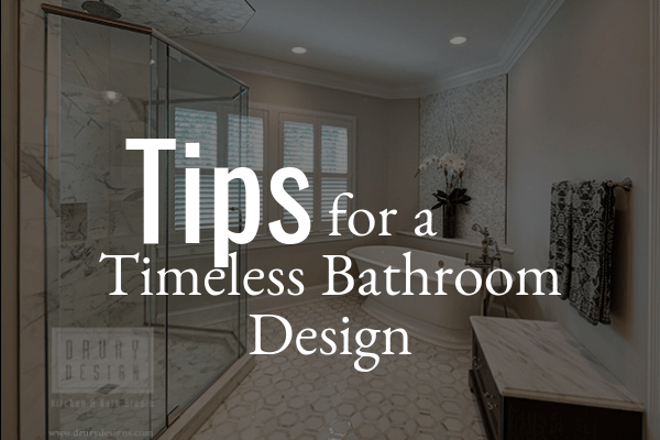 Tips to Designing a Timeless Bathroom